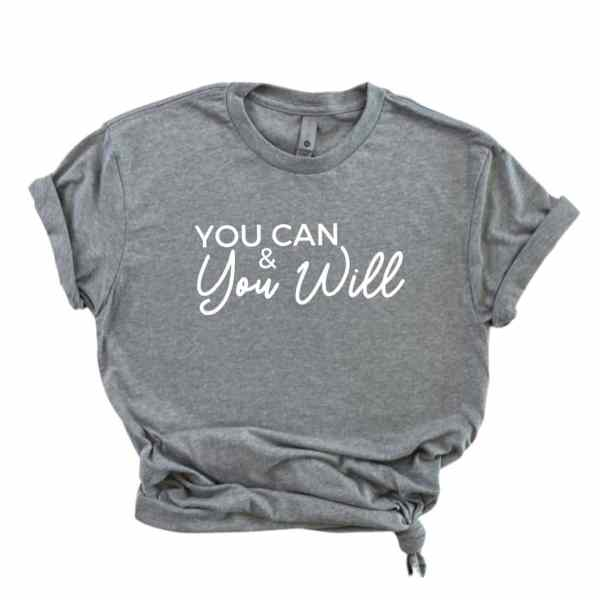 Heather gray shirt with you can and you will written in white