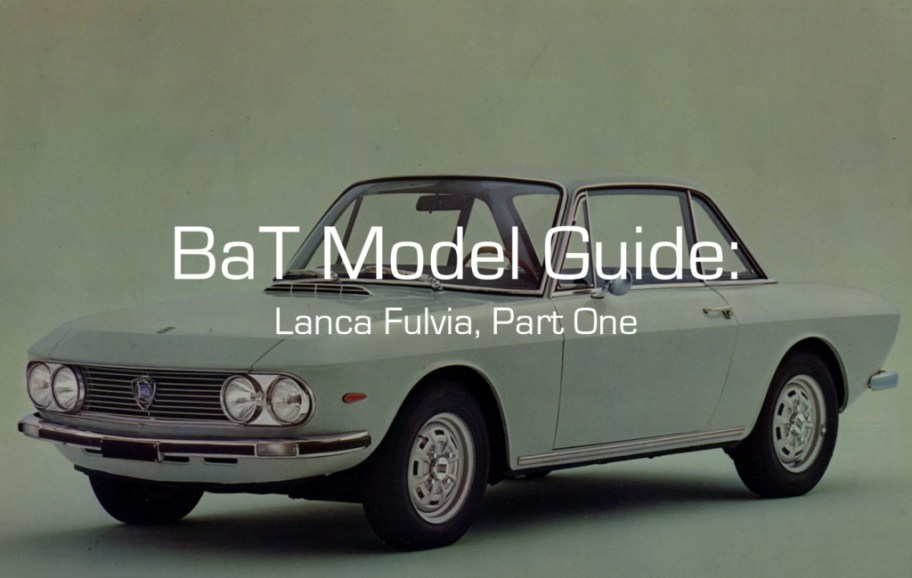 BaT Model Guide: Lancia Fulvia, Part One
