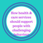 How health & care services should support people with challenging behaviour - easy read