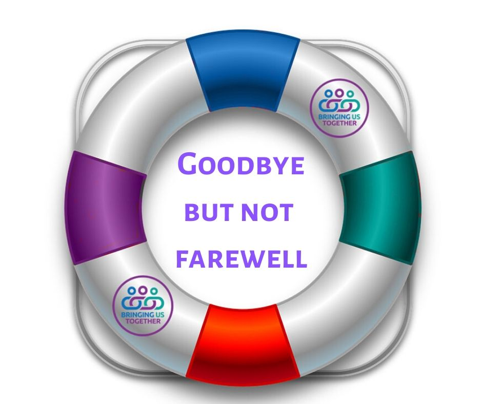 Goodbye but not farewell