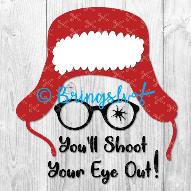 You'll Shoot Your Eye Out SVG DXF PNG