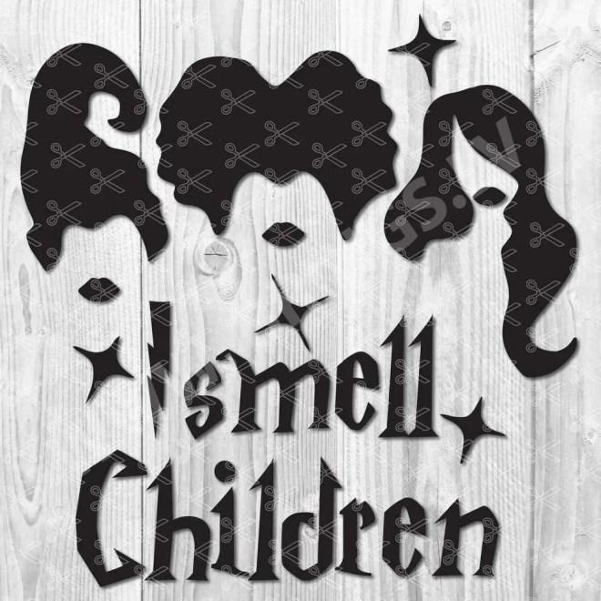 I smell Children - Sanderson Sisters SVG
