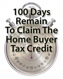 100 days remain for the Home Buyer Tax Credit Expiration