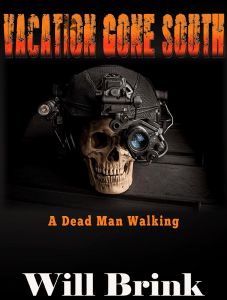 Vacation Gone South A dead man walking Buy on Amazon.