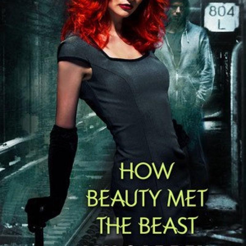 How Beauty Met the Beast by Jax Garren