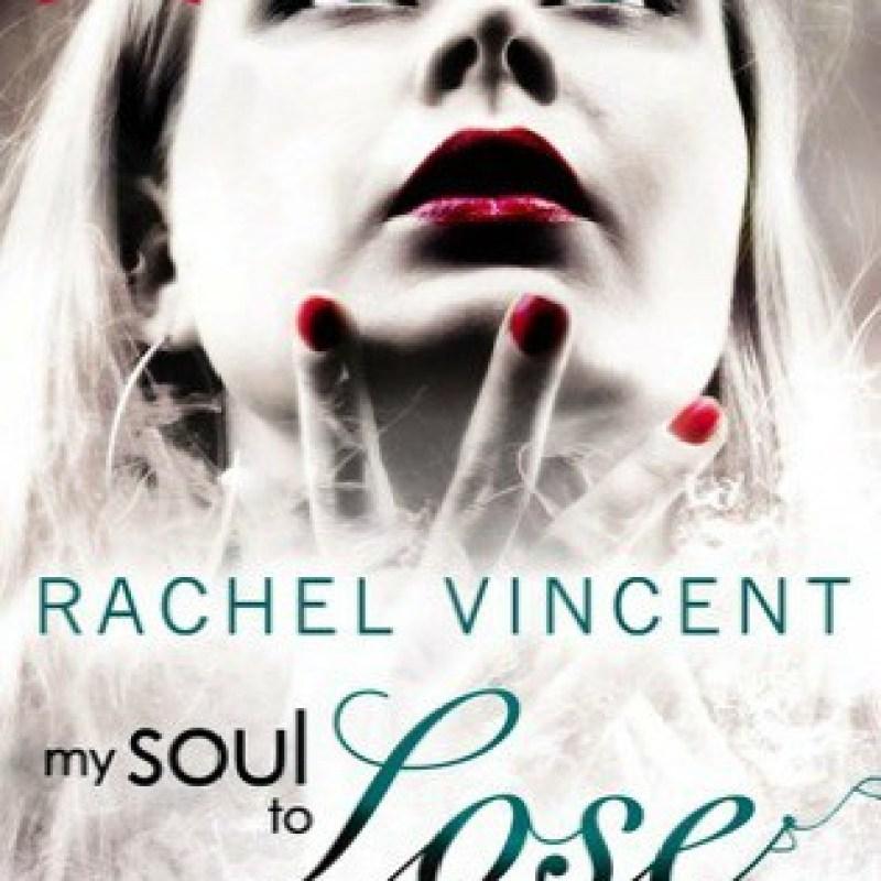 My Soul to Lose by Rachel Vincent