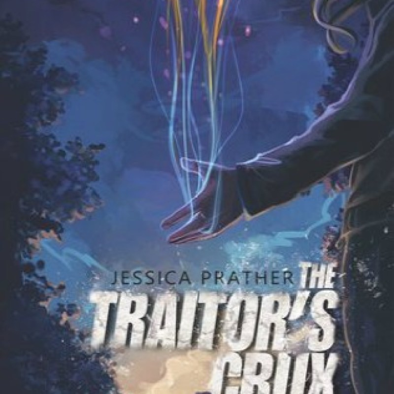 The Traitor's Crux by Jessica Prather