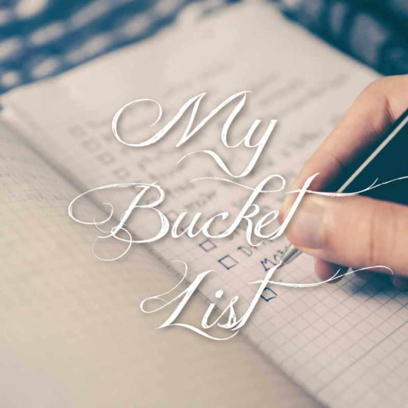 My Very Own Bucket List