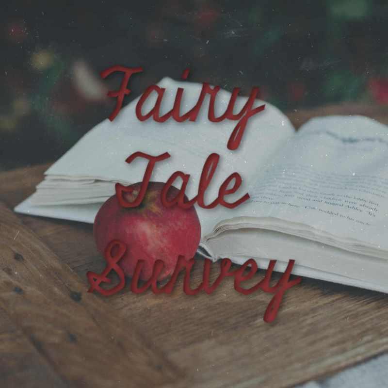 Fairy Tale Survey: Part 1