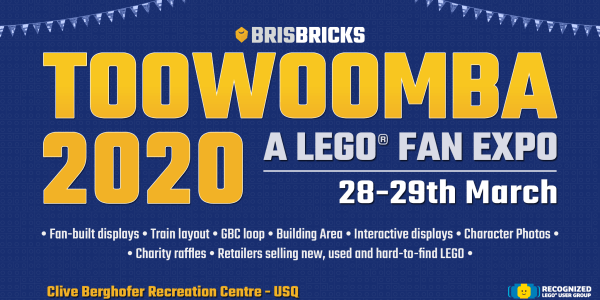 BRISBRICKS® TOOWOOMBA 2020 EXPO – A LEGO® FAN EVENT