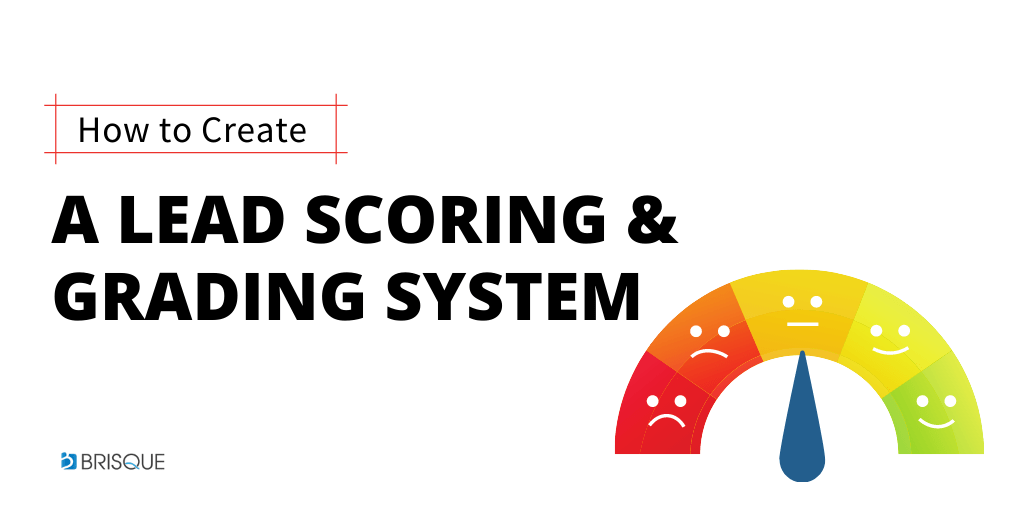 HOW TO CREATE A LEAD SCORING AND GRADING SYSTEM