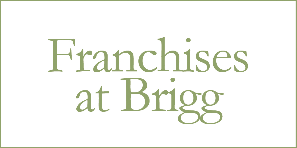 Franchises at Brigg