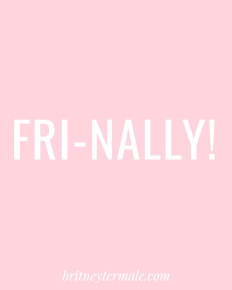 Fri-Nally!