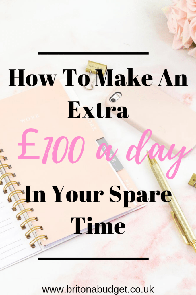 How to make an extra £100 a day in your spare time