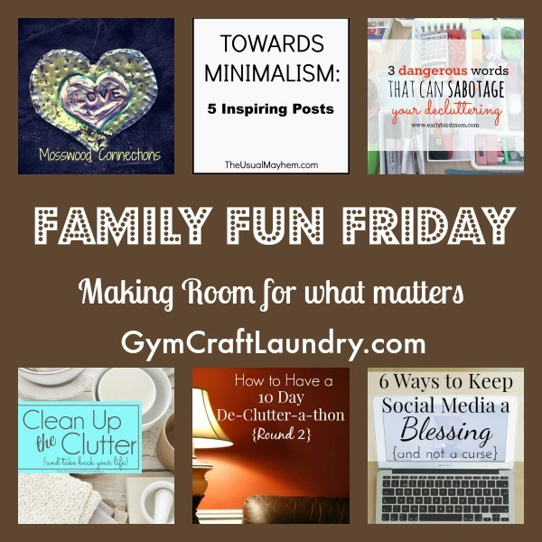 family fun friday decluttering1.15