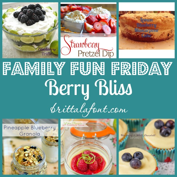 Berry recipes, Family Fun Friday, Summer food, fruit desserts