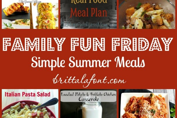 Family Fun Friday: Simple Summer Meals
