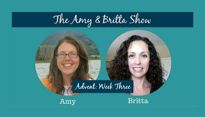 The Amy & Britta Show: Advent Week Three