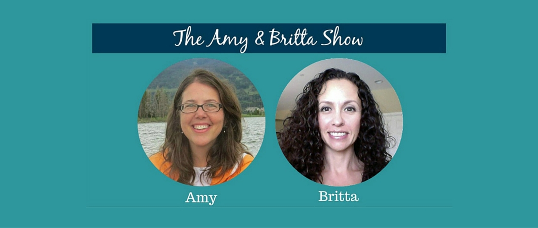 the Amy and Britta Show