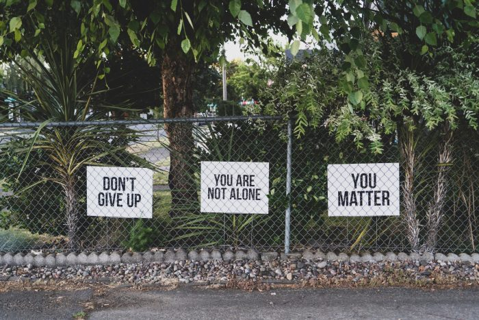 "Signs that say ""Don't Give Up"" ""You are Not Alone"" and ""You Matter"""