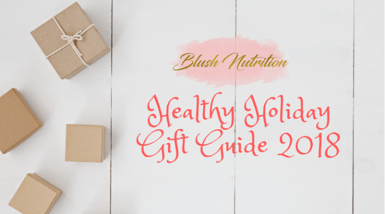 Healthy Holiday Gift Guide 2018