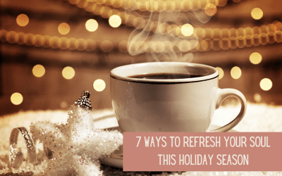 7 Ways to Invest in Your Soul this Holiday Season