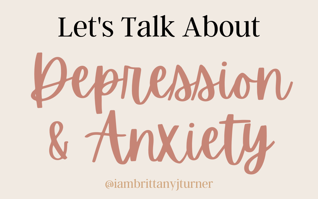 Let's Talk About Depression & Anxiety