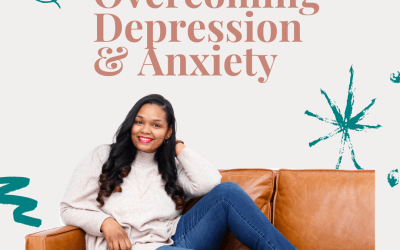 My Story- Overcoming Depression & Anxiety