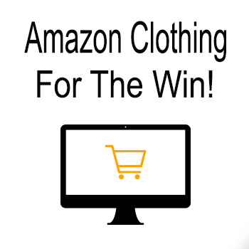 Amazon Clothing for the WIN!