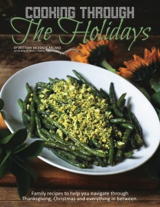 Cooking Through the Holidays is a new E-Cookbook from the writer and recipe developer of the blog, Brittany's Pantry!