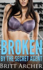 Broken by the Secret Agent – Britt Archer