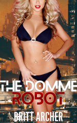 Coming Soon – The Domme Robot