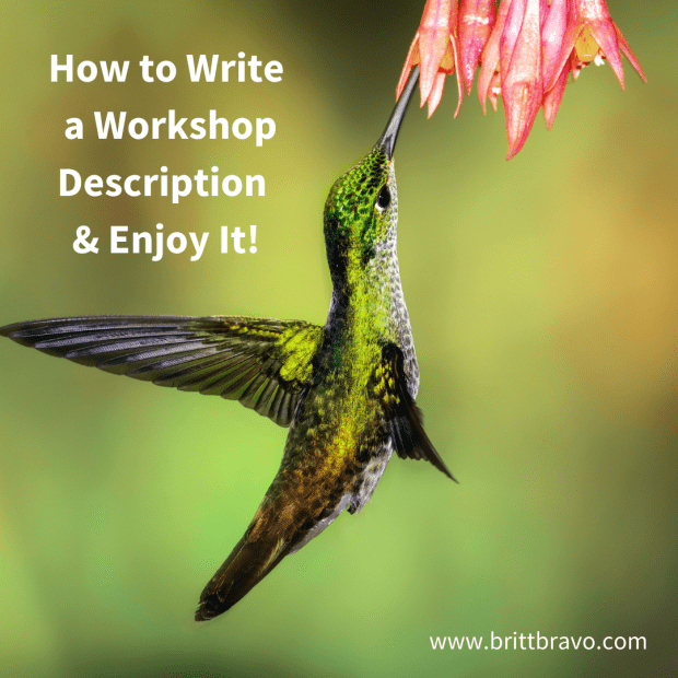 Image of a hummingbird sipping nectar from a flower. Text: How to Write a Workshop Description and Enjoy It!
