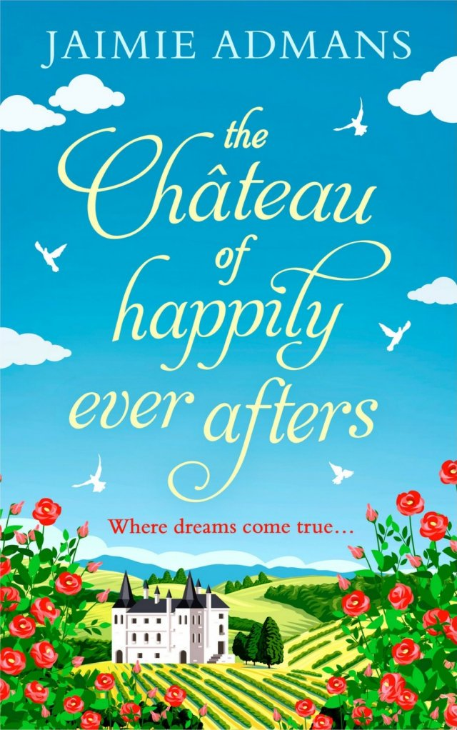 #BlogTour: The Château of Happily Ever Afters by Jaimie Admans @be_the_spark @HQDigitalUK @NeverlandBT #Review #Giveaway