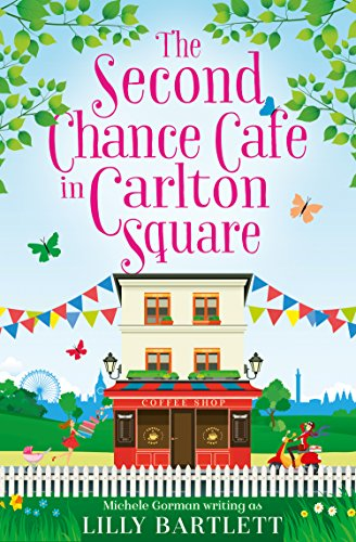 #BlogTour: The Second Chance Cafe in Carlton Square by Lilly Bartlett @MicheleGormanUK @HarperImpulse #Review