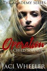 Operation Child Soldier - Jaci Wheeler