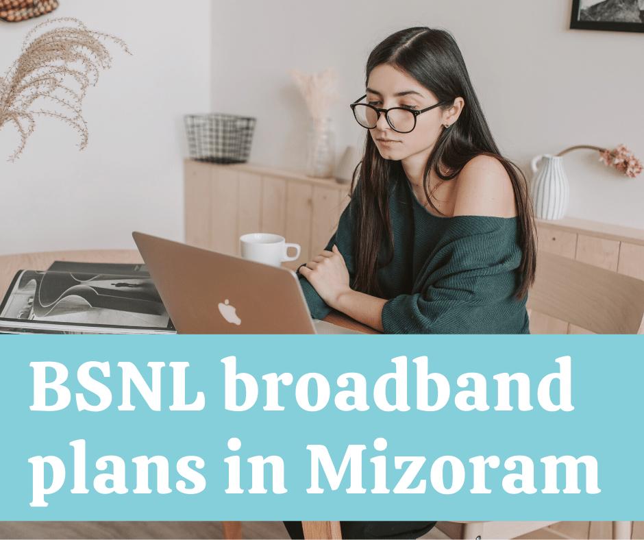 Best BSNL broadband plans in Mizoram