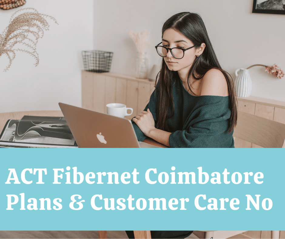 ACT Fibernet Plans Coimbatore 2020 Customer Care Number