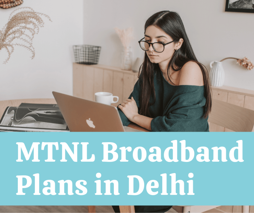 Best MTNL Broadband Plans in Delhi & Customer Care Number
