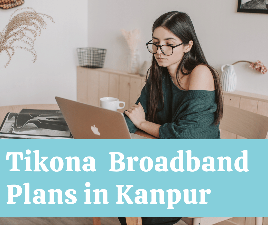 Tikona Broadband Plans in Kanpur