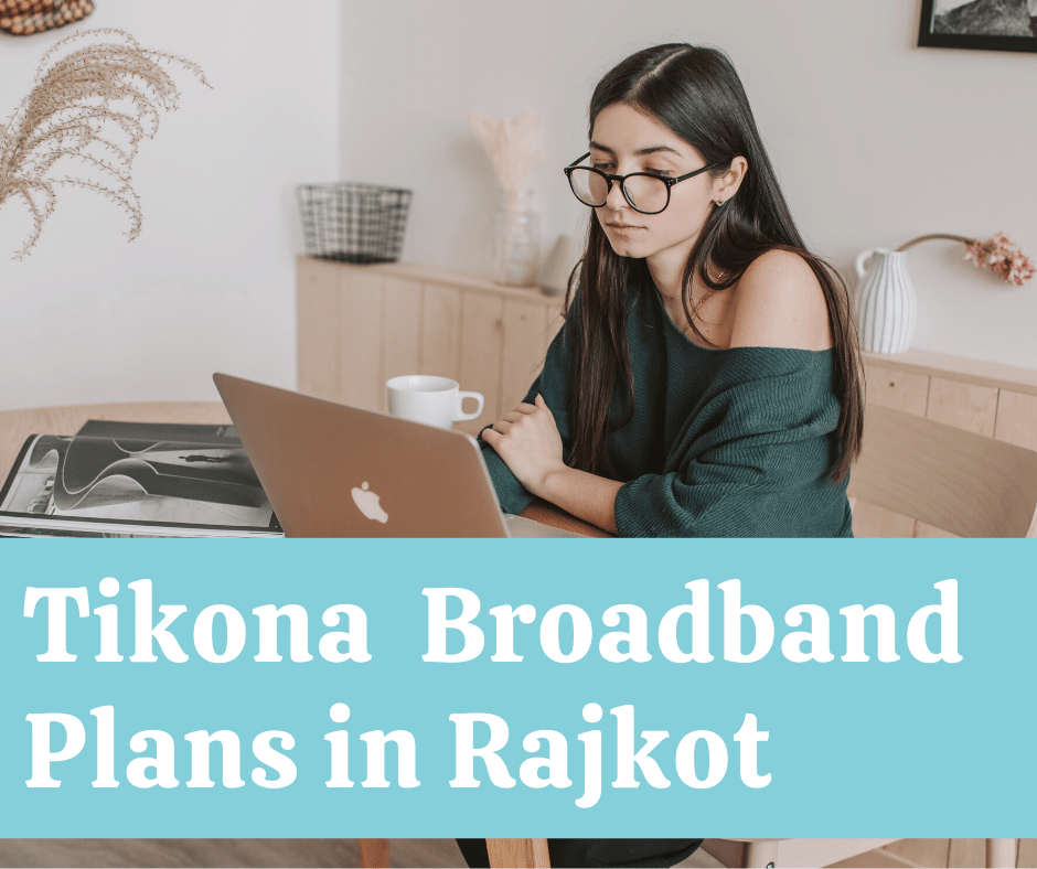 Tikona Broadband Plans in Rajkot