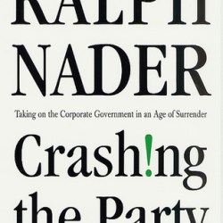 Crashing the Party Taking on the Corporate Government in an Age of Surrender
