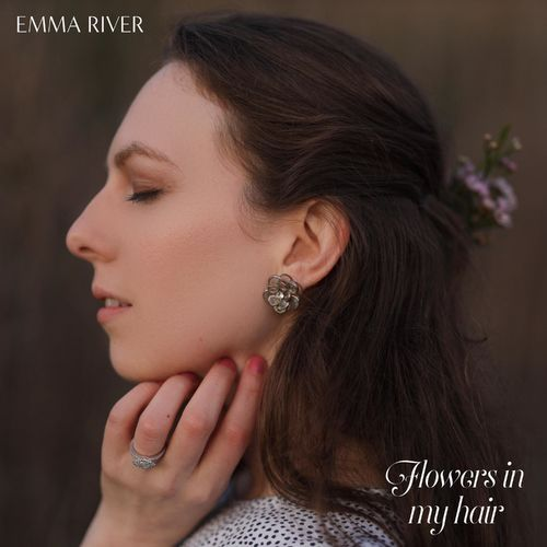 Emma River – Flowers in my Hair
