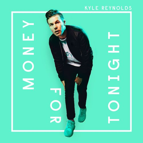 Kyle Reynolds - Money For Tonight