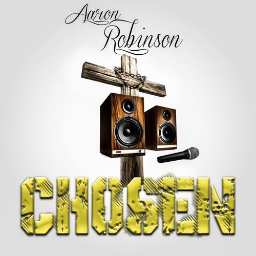 Aaron Robinson - Chosen