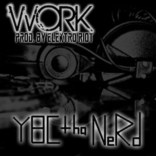 YBC Tha NeRd – Work