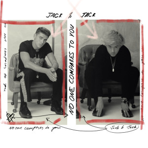Jack & Jack - No One Compares To You
