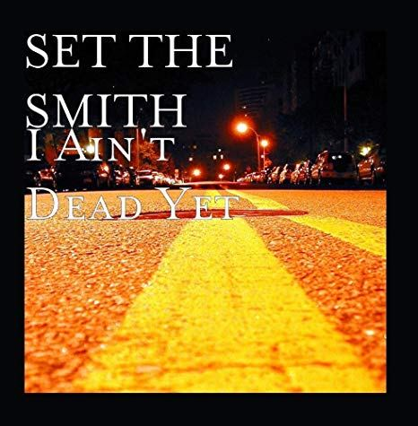 https://i2.wp.com/broadtubemusicchannel.com/wp-content/uploads/2018/11/Set-The-Smith-I-Aint-Dead-Yet.jpg?resize=466%2C475&ssl=1