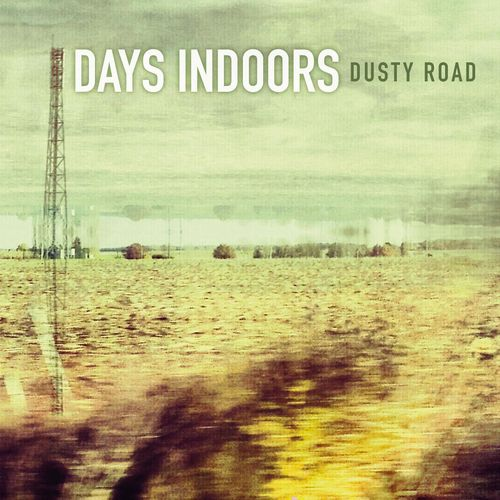 DAYS INDOORS – A Little More