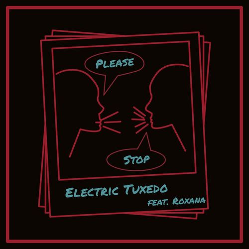 Electric Tuxedo – Please Stop